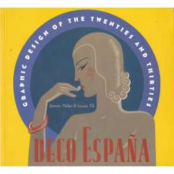 Deco España. Graphic design of the twenties and thirties