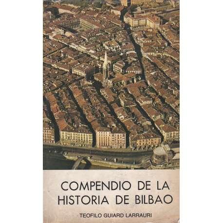 COMPENDIO DE LA HISTORIA DE BILBAO.