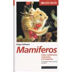 Mamíferos. Cómo clasificarlos, conocerlos y protegerlos
