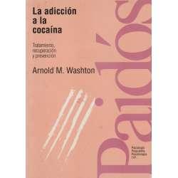 La adicción a la cocaína. Tratamiento, recuperación y prevención