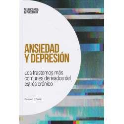 Ansiedad y depresión. Los trastornos más comunes derivados del estrés crónico