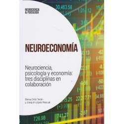 Neuroeconomía. Neurociencia, piscología y economía: tres disciplinas en colaboración