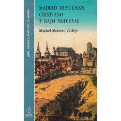 Madrid musulmán, cristiano y bajo medieval