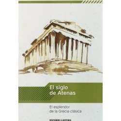 El siglo de Atenas. El esplendor de Grecia
