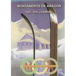Montañeros de Aragón. 1929-1999 y siempre