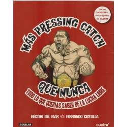 Más Pressing Catc que nunca. Todo lo que querías saber de la lucha libre