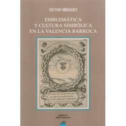 Emblemática y cultura simbólica en la Valencia Barroca