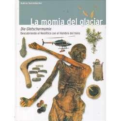 La momia del glaciar. Descubriendo el Neolítico con el Hombre de hielo