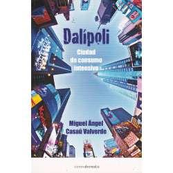 Dalípoli. Ciudad de consumo intensivo