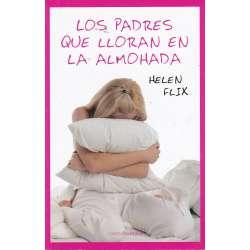 Los padres que lloran en la almohada