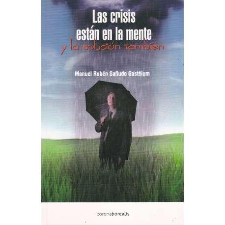 Las crisis están en la mente y la solución también