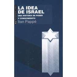 La idea de Israel. Una historia de poder y conocimiento
