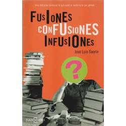 Fusiones, confusiones, infusiones