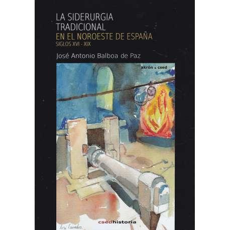 La siderúrgia tradicional en el noroeste de España siglos XVI-XIX