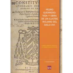 Pedro Guerero: Vida y obra de un ilustre riojano del siglo XVI