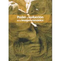 Poder y seducción de la imagen románica