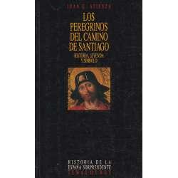 LOS PEREGRINOS DEL CAMINO DE SANTIAGO Historia, leyenda y símbolos.
