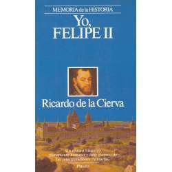 Yo, Felipe II. Las confesiones del Rey al doctor Francisco Terrones