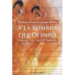 A la sombra del Olimpo. Historias breves de griegos ilustres
