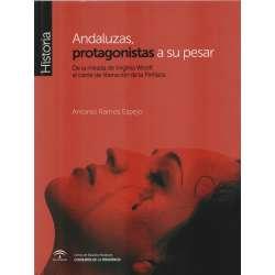 Andaluzas, protagonistas a su pesar. De la mirada de Virginia Woolf al cantante de liberación de la Piriñaca