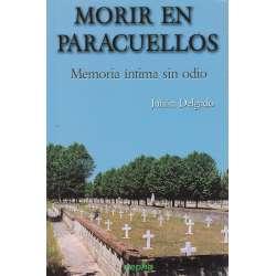 Morir en Paracuelos. Memoria íntima sin odio