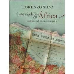 Siete ciudades en África. Historias del Marruecos español