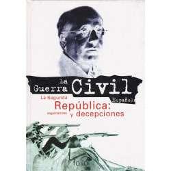 La Segunda República: esperanzas y decepciones