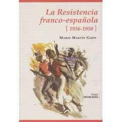 La Resistencia franco- española 1936-1950. Una historia compartida