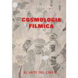 Cosmología fílmica. El arte del cine (I)