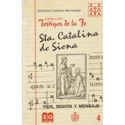 Sta. Catalina de Siena. Vida, misión y mensaje