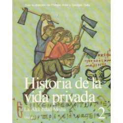 Historia de la vida privada. Tomo 2.- La Alta Edad Media
