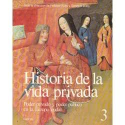 Historia de la vida privada. Tomo 3.- Poder privado y poder público en la Europa feudal