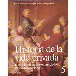 Historia de la vida privada. Tomo 5.- El proceso de cambio en la sociedad de los siglos XVI-XVIII