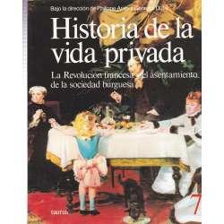 Historia de la vida privada. Tomo 7.- La Revolución francesa y el asentamiento de la sociedad burguesa