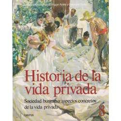 Historia de la vida privada. Tomo 8.- Sociedad Burguesa: aspectos concretos de la vida privada