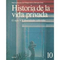 Historia de la vida privada. Tomo 10.- El siglo XX: diversidades culturales