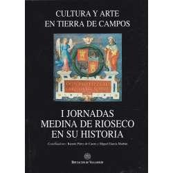 Cultura y Arte en Tierra de Campos. I Jornadas Median de Rioseco en su historia