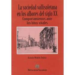 La sociedad vallisoletana en los albores del siglo XX. Comportamientos ante los hitos vitales