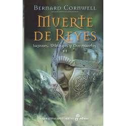 Muerte de Reyes. Sajones, vikingos y normandos. Tomo VI