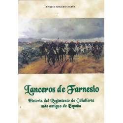 Lanceros de Farnesio. Historia del Regimiento de Caballería más antiguo de España
