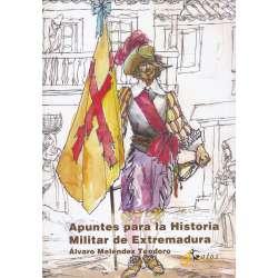 Apuntes para la Historia Militar de Extremadura