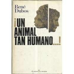 UN ANIMAL TAN HUMANO...