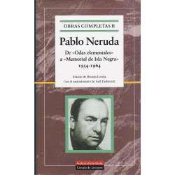 Obras completas de Pablo Neruda II. De Odas elementales a Memoriasl de Isla Negra 1954-1964