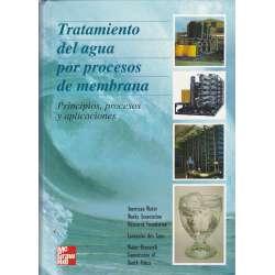 Tratamiento de agua por procesos de membrana. Principios, proceos y aplicaciones