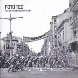 Foto Teo. Teo Martínez, reportajes 1958-1982