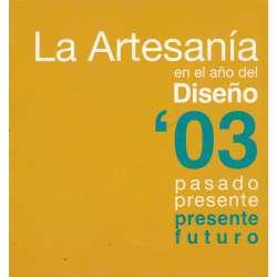 La artesanía en el año del diseño. 03 pasado, presente, presente, futuro