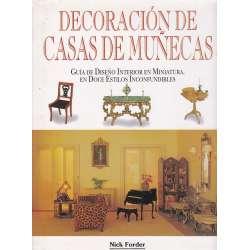 Decoración de casas de muñecas. Guía de diseño interior en miniatura, en doce estilos inconfundibles
