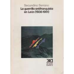 LA GUERRILLA ANTIFRANQUISTA EN LEÓN (1936-1951).