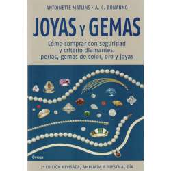 Joyas y Gemas. Cómo compar con seguridad y criterio diamantes, perlas, gemas de color, oro y joyas