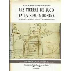 LAS TIERRAS DE LUGO EN LA EDAD MODERNA. Economía campesina, familia y herencia, 1550-1860